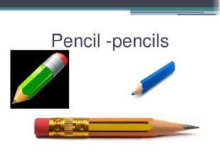 Pencil -pencils