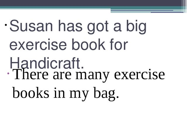 Susan has got a big exercise book for Handicraft. There are many exercise boo...