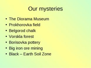Our mysteries The Diorama Museum Prokhorovka field Belgorod chalk Vorskla for