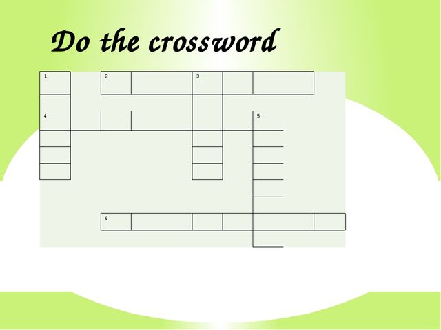 Do the crossword 1     2       3                                  4         ...
