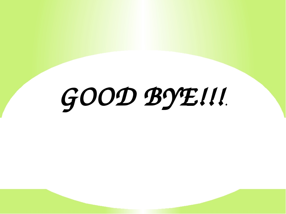 GOOD BYE!!!.