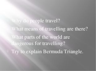 Why do people travel? What means of travelling are there? What parts of the