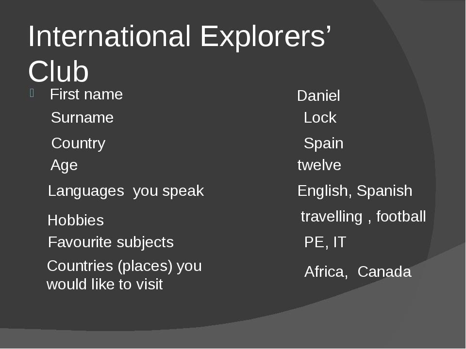 International Explorers' Club First name Daniel Surname Lock Country Spain Ag...