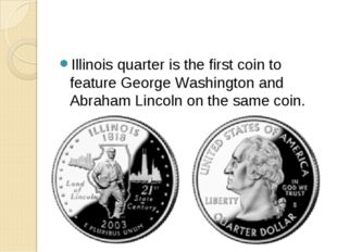 Illinois quarter is the first coin to feature George Washington and Abraham L