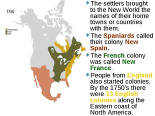 The settlers brought to the New World the names of their home towns or countr