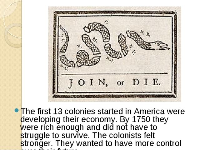 The first 13 colonies started in America were developing their economy. By 17...