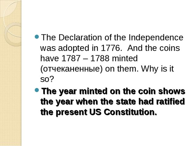 The Declaration of the Independence was adopted in 1776. And the coins have 1...