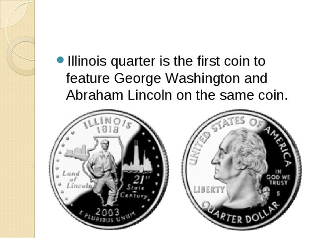 Illinois quarter is the first coin to feature George Washington and Abraham L...