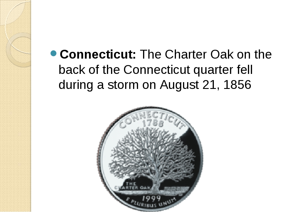 Connecticut: The Charter Oak on the back of the Connecticut quarter fell duri...