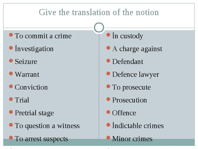 Give the translation of the notion To commit a crime İnvestigation Seizure Wa...