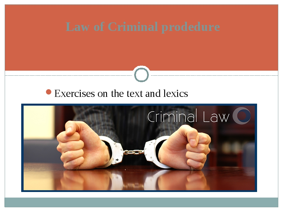 Exercises on the text and lexics Law of Criminal prodedure
