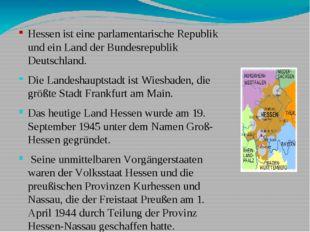Hessen ist eine parlamentarische Republik und ein Land der Bundesrepublik De