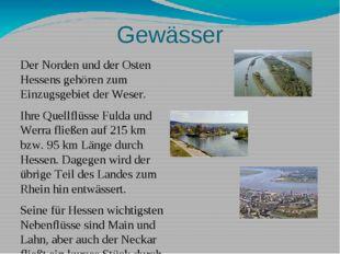 Gewässer Der Norden und der Osten Hessens gehören zum Einzugsgebiet der Weser