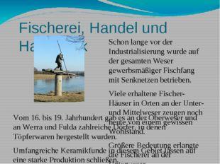 Fischerei, Handel und Handwerk Vom 16. bis 19. Jahrhundert gab es an der Ober