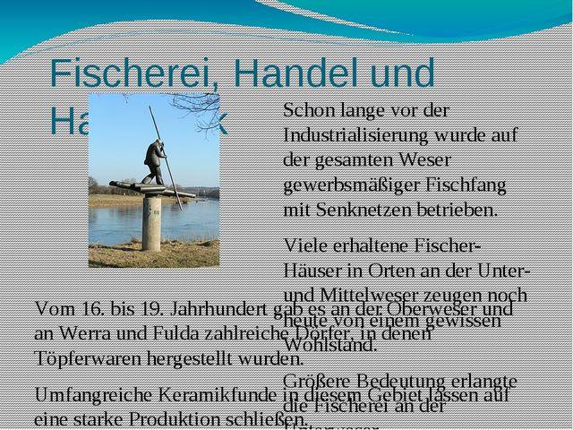 Fischerei, Handel und Handwerk Vom 16. bis 19. Jahrhundert gab es an der Ober...