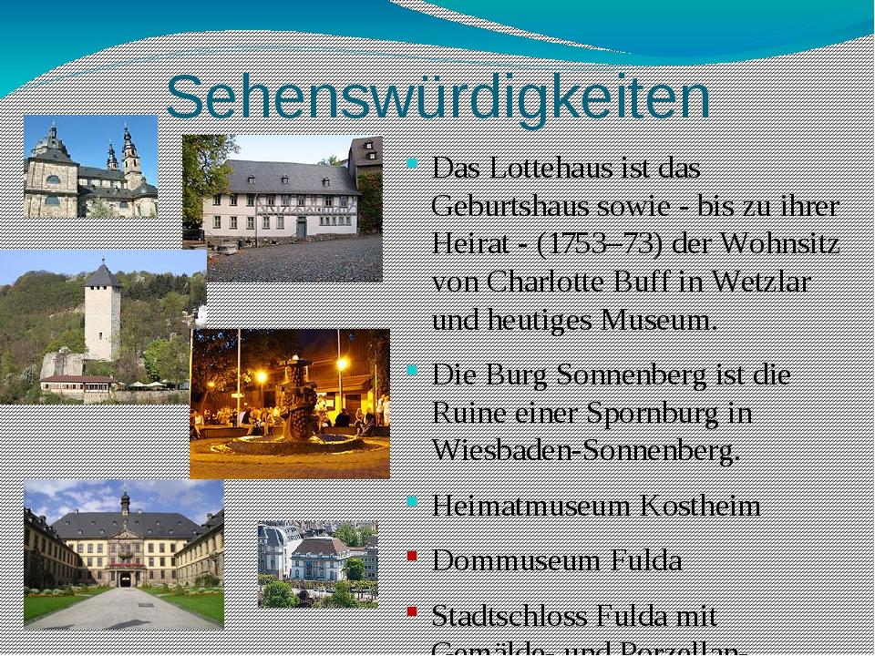 Sehenswürdigkeiten Das Lottehaus ist das Geburtshaus sowie - bis zu ihrer Hei...