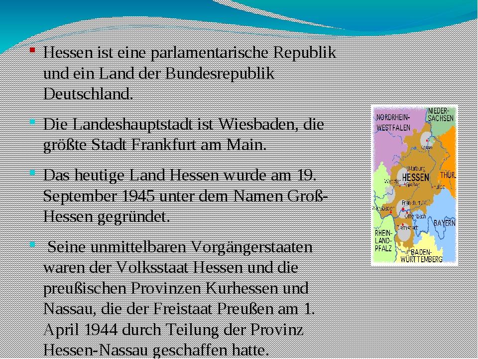 Hessen ist eine parlamentarische Republik und ein Land der Bundesrepublik De...
