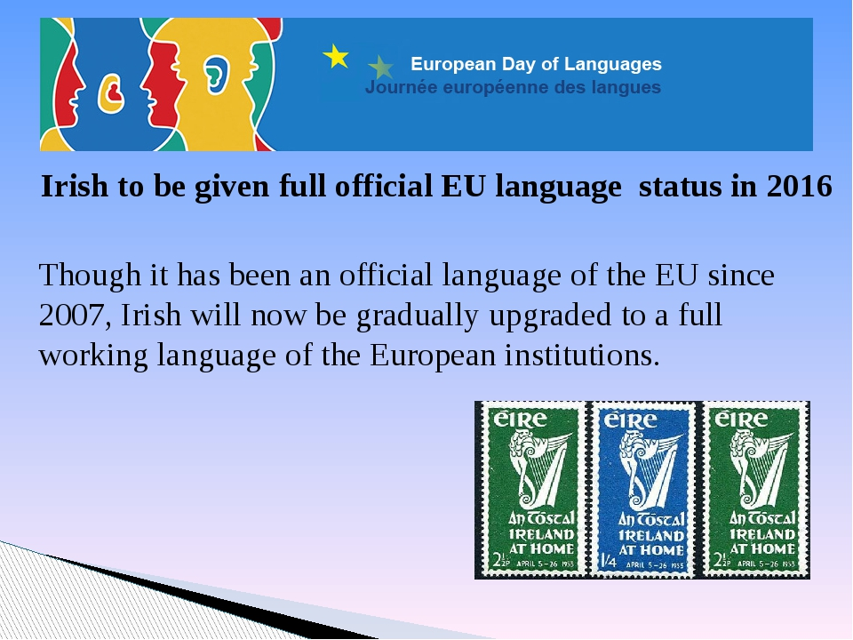 Irish to be given full official EU language status in 2016 Though it has been...
