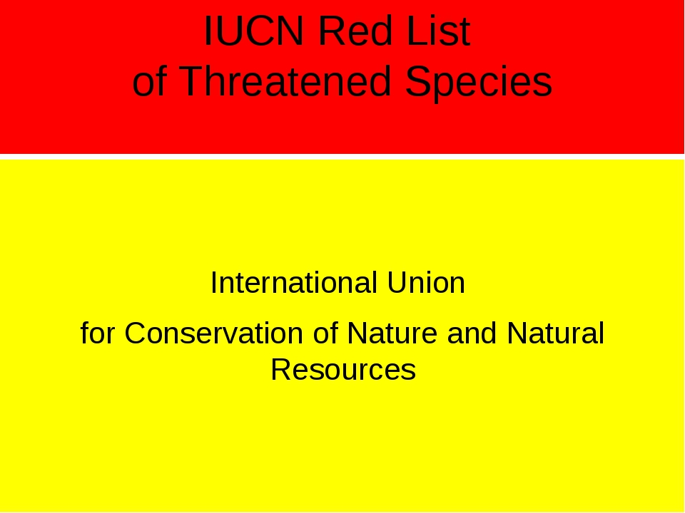 IUCN Red List of Threatened Species International Union for Conservation of N...