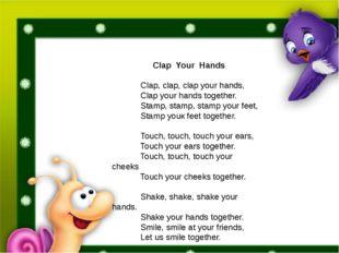 ClapYourHands  Clap, clap, clap your hands, Clap