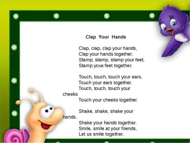 ClapYourHands  Clap, clap, clap your hands, Clap...