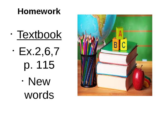Homework Textbook Ex.2,6,7 p. 115 New words