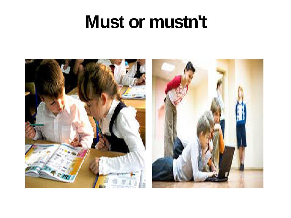 Must or mustn't