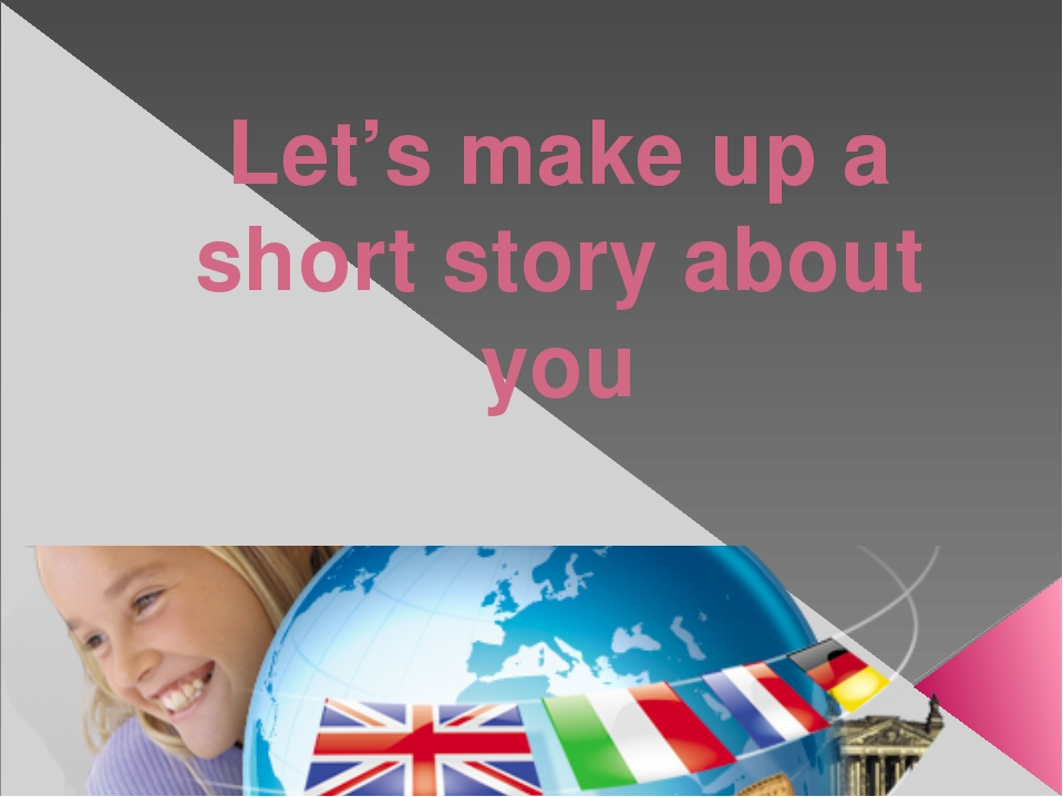 Let's make up a short story about you