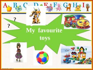 My favourite toys ? ?