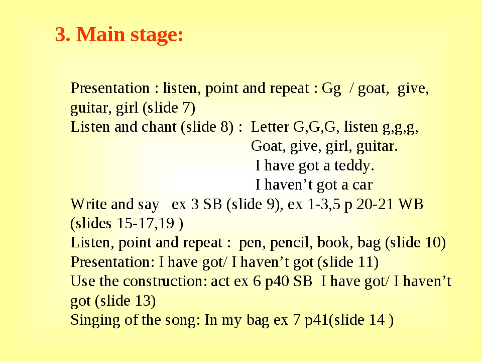 3. Main stage: Presentation : listen, point and repeat : Gg / goat, give, gui...