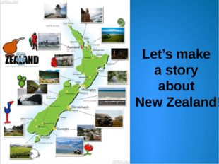 Let's make a story about New Zealand!