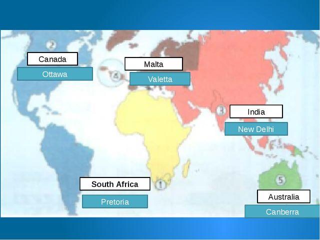 South Africa Canada India Malta Australia Ottawa Canberra New Delhi Pretoria...