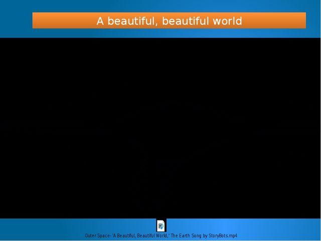 A beautiful, beautiful world