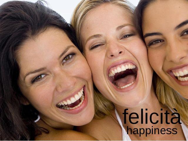 felicità happiness