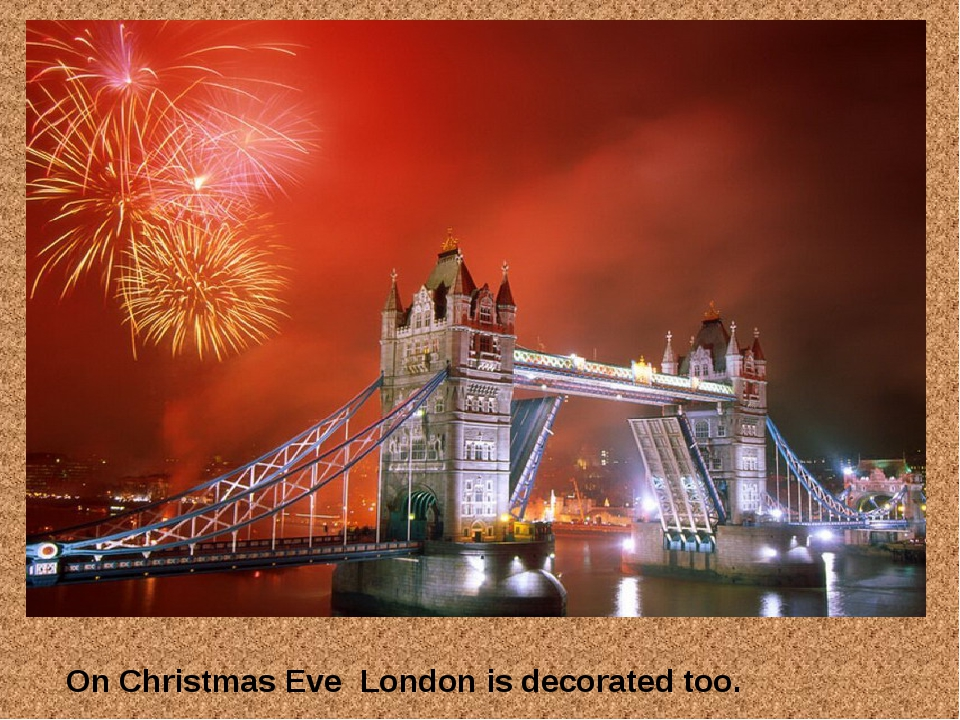 On Christmas Eve London is decorated too.