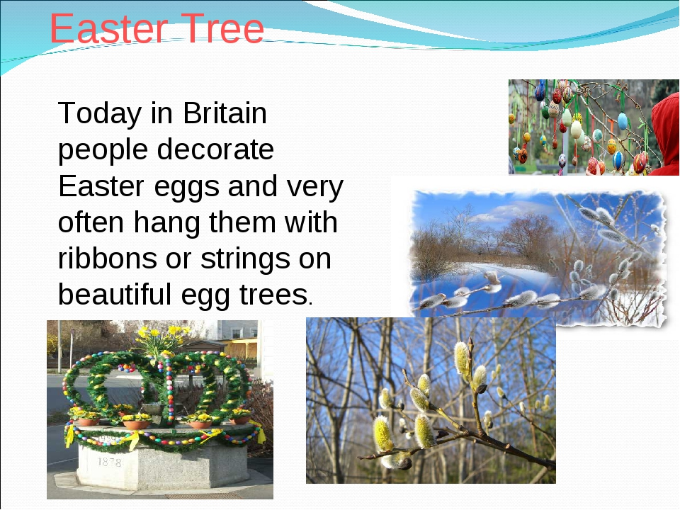 Easter Tree Today in Britain people decorate Easter eggs and very often hang...
