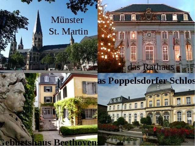 Münster St. Martin das Rathaus das Poppelsdorfer Schloss Geburtshaus Beethovens