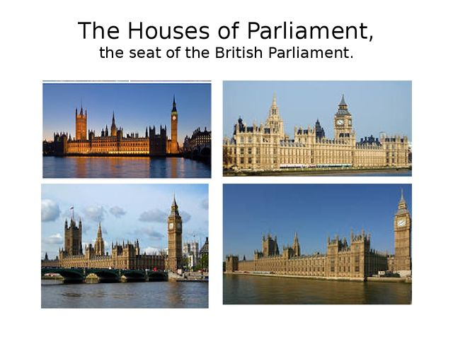 The Houses of Parliament, the seat of the British Parliament.