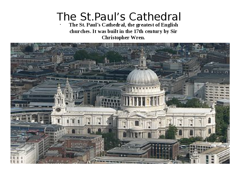 The St.Paul's Cathedral The St. Paul's Cathedral, the greatest of English chu...