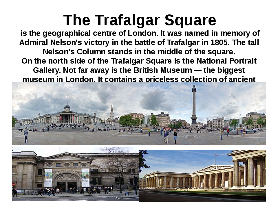 The Trafalgar Square is the geographical centre of London. It was named in m...
