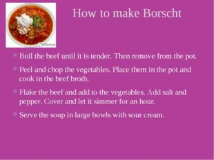 Boil the beef until it is tender. Then remove from the pot. Peel and chop the