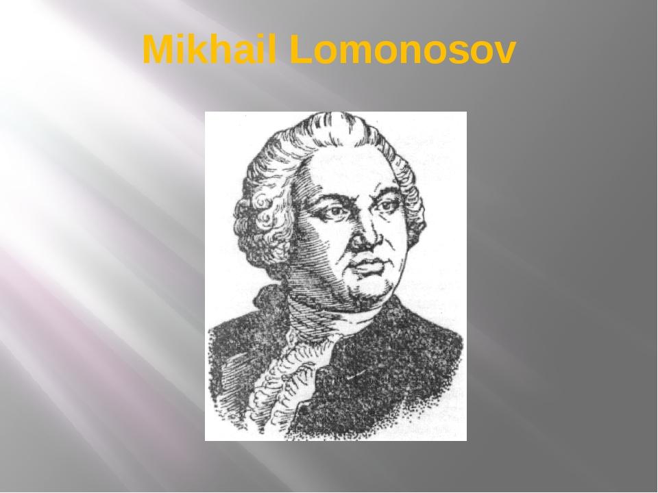 Mikhail Lomonosov