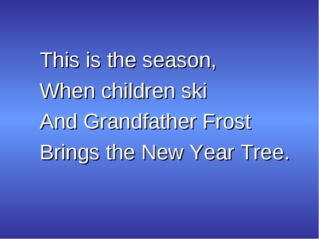 This is the season, When children ski And Grandfather Frost Brings the New Ye...