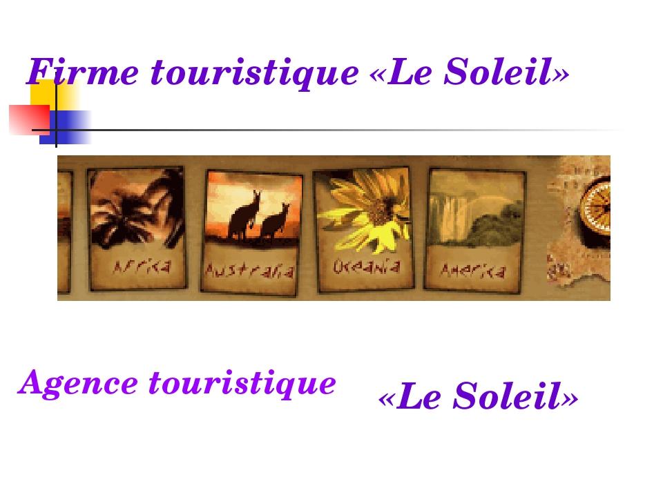 Firme touristique «Le Soleil» Agence touristique «Le Soleil»
