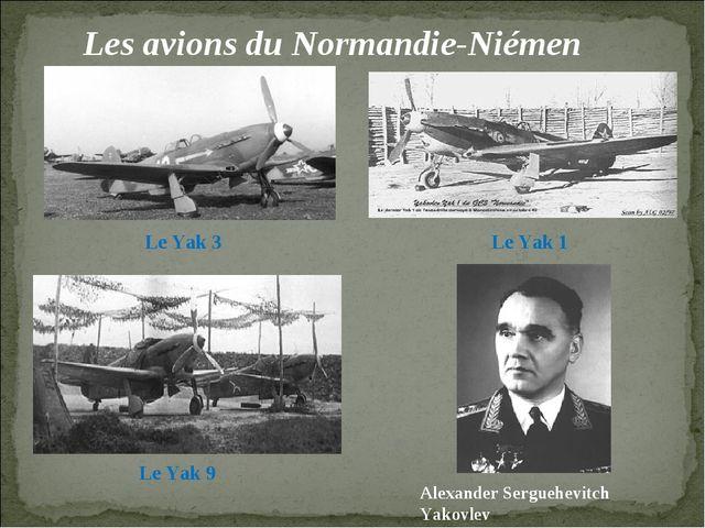 Les avions du Normandie-Niémen  Le Yak 1 Le Yak 9 Le Yak 3 Alexander S...