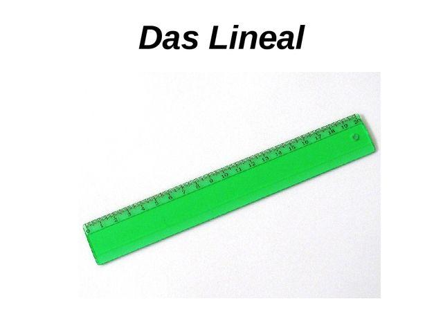 Das Lineal
