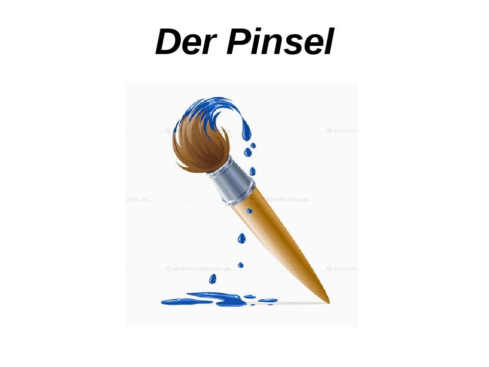 Der Pinsel