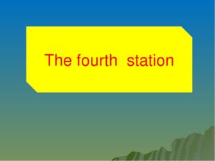 The forth station The fourth station