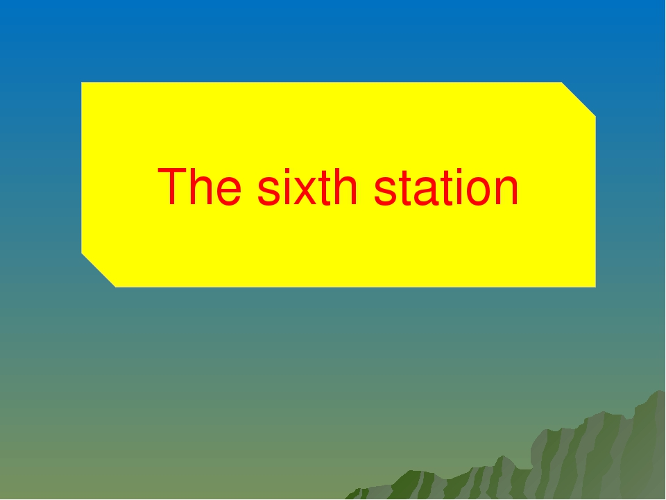 The forth station The sixth station