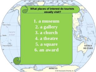 1. a museum 2. a gallery 3. a church 4. a theatre 5. a square 6. an award Wh